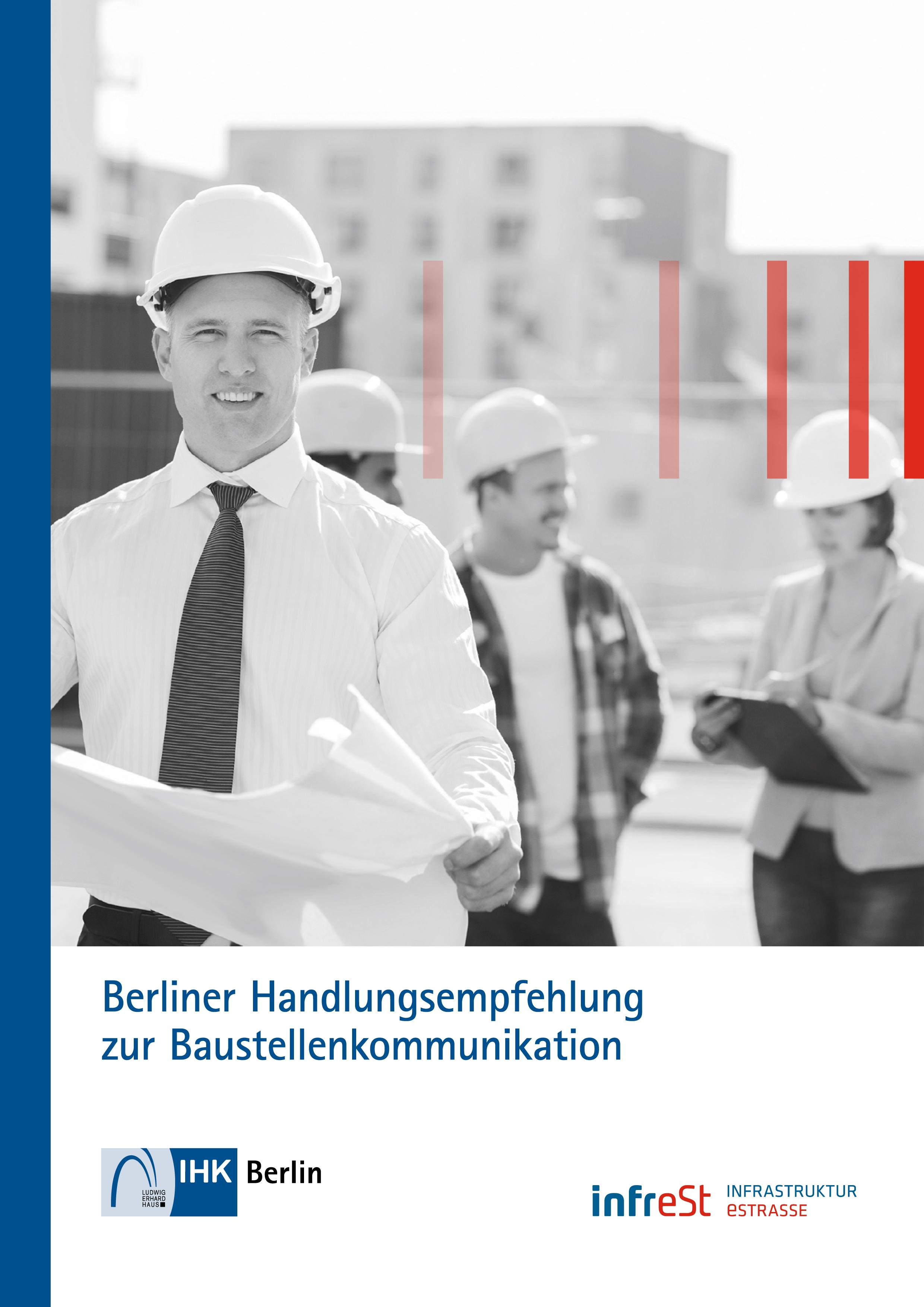 """Die Broschüre """"Berliner Handlungsempfehlung zur Baustellenkommunikation"""" gibt es zum Herunterladen unter www.ihk-berlin.de/baustellenkommunikation."""